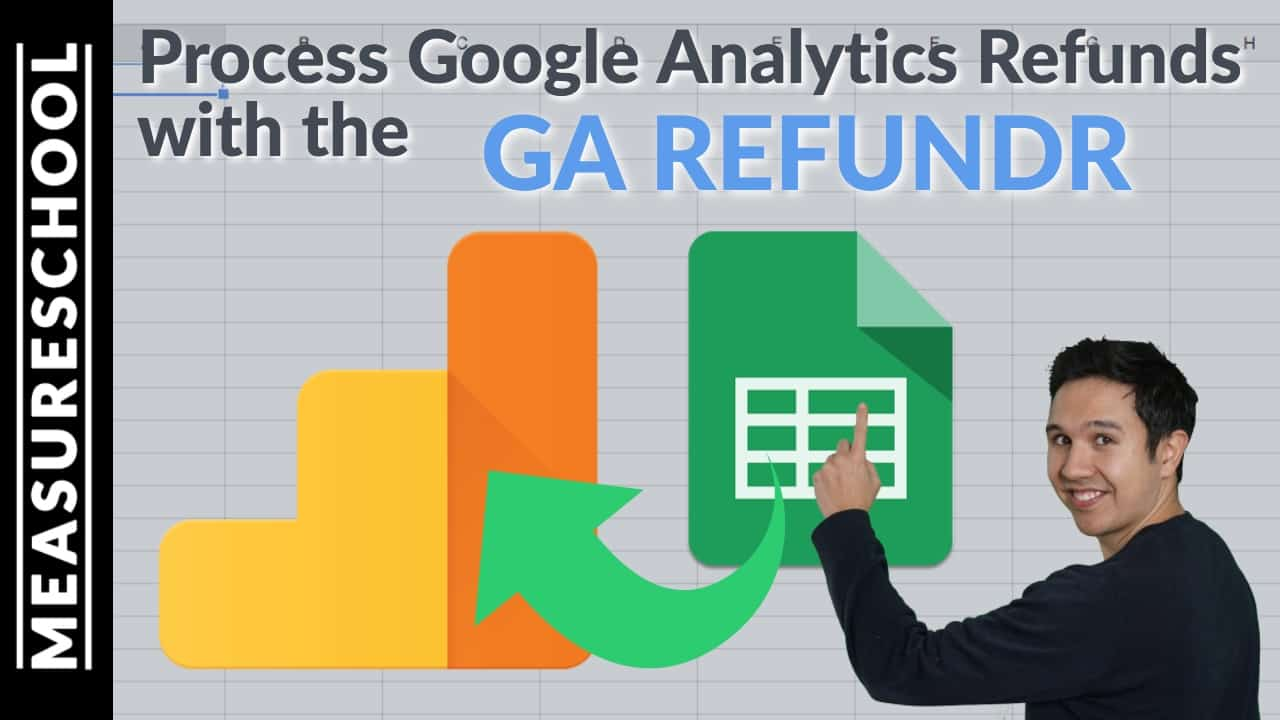 GA Refundr - Process Google Analytics Refunds with Google Forms