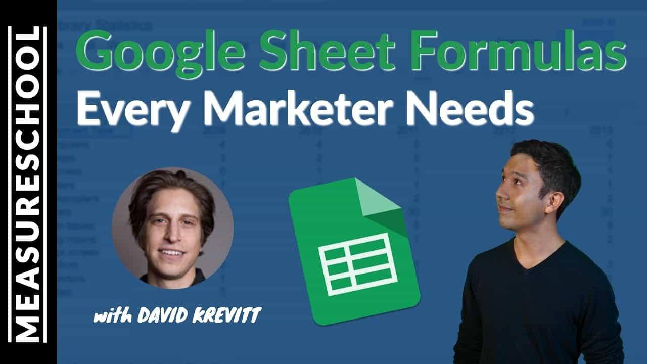 Google Sheets Formulas Every Marketer Needs (feat. David Krevitt)