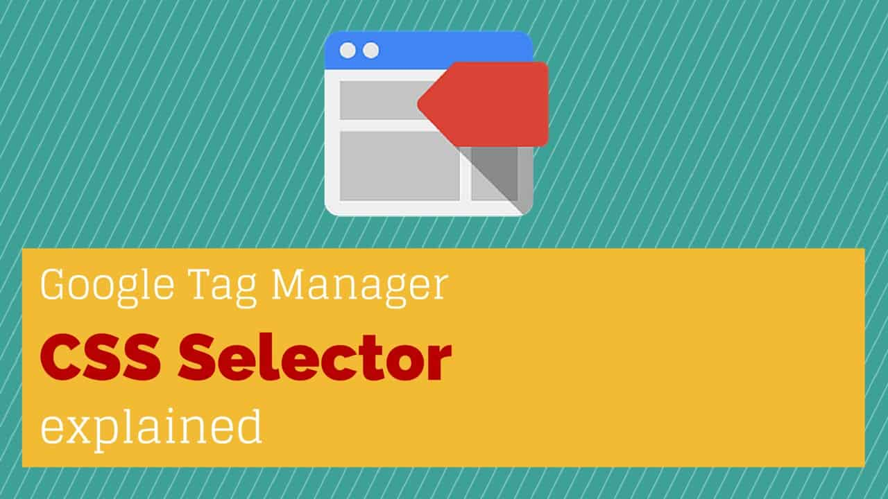 Matches CSS Selector Option in Google Tag Manager