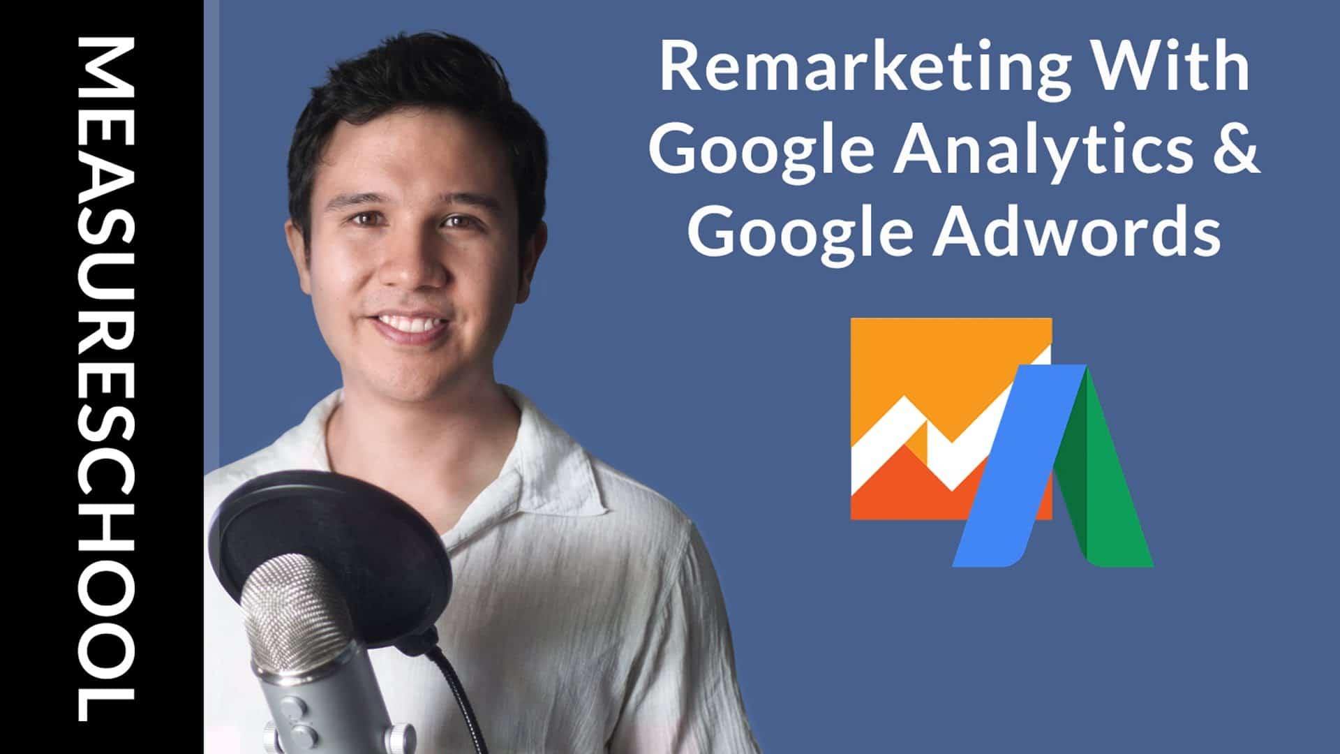 Setting Up Google Adwords Remarketing Audiences with Google Analytics